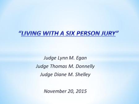 Judge Lynn M. Egan Judge Thomas M. Donnelly Judge Diane M. Shelley November 20, 2015.