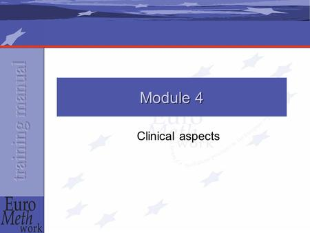Clinical aspects Module 4. Steps Assessment Criteria for treatment Treatment plan Induction Monitoring Evaluation.