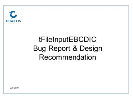 TFileInputEBCDIC Bug Report & Design Recommendation July 2009.