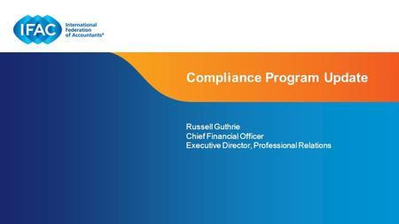 Page 1 | Confidential and Proprietary Information Russell Guthrie Chief Financial Officer Executive Director, Professional Relations Compliance Program.