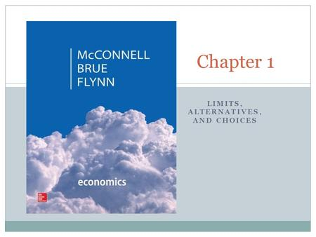 LIMITS, ALTERNATIVES, AND CHOICES Chapter 1. Taylor Economics - Chapter 1 Copyright © Houghton Mifflin Company. All rights reserved. Economics is a social.