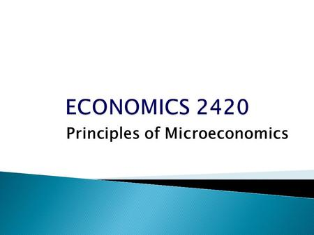 Principles of Microeconomics. E-mail Communication- Use mtmail or D2L for all communications pertaining to the this course. Use of cellphones or other.