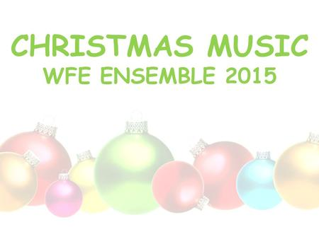 CHRISTMAS MUSIC WFE ENSEMBLE 2015. ANGELS IN THE SNOW.