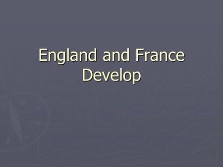 "England and France Develop. England (Early Invasions) ► Vikings (Danish) ► Alfred the Great turns back Vikings  England United under 1 rule  ""Land of."