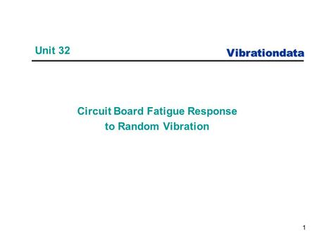 Vibrationdata 1 Unit 32 Circuit Board Fatigue Response to Random Vibration.