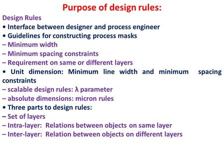 Purpose of design rules: