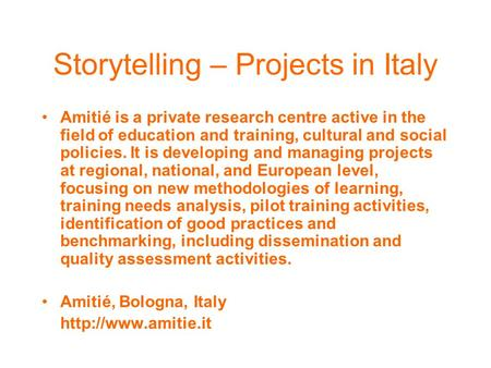 Amitié is a private research centre active in the field of education and training, cultural and social policies. It is developing and managing projects.