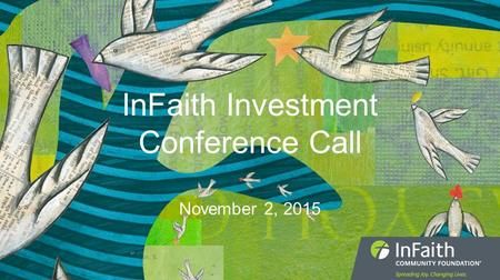 InFaith Investment Conference Call November 2, 2015.