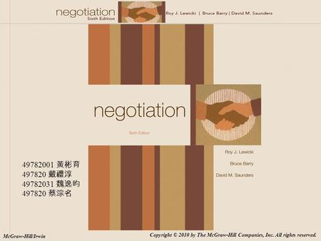McGraw-Hill/Irwin Copyright © 2010 by The McGraw-Hill Companies, Inc. All rights reserved. 49782001 黃彬育 497820 戴禮淳 49782031 魏逸昀 497820 蔡淙名.