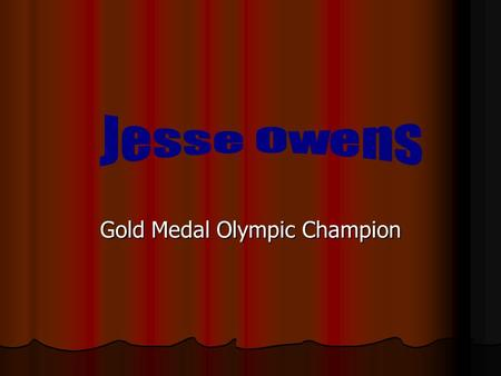 Gold Medal Olympic Champion The Early Years Owens was born on September 12, 1913 in Oakville, Alabama. Owens was born on September 12, 1913 in Oakville,