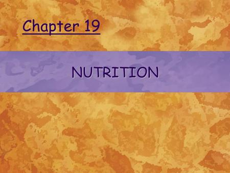 NUTRITION Chapter 19. © 2004 Delmar Learning, a Division of Thomson Learning, Inc. WATER Functions of water in human body –Solvent for all biochemical.