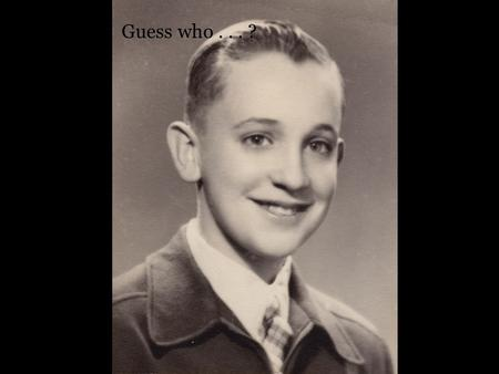 Guess who . . . ?.