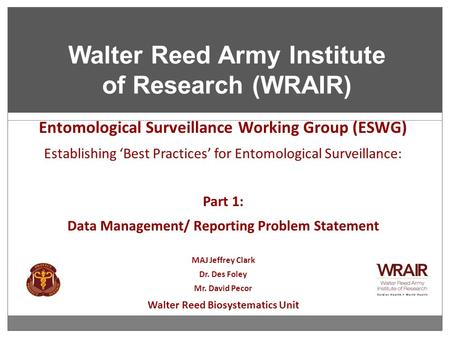Entomological Surveillance Working Group (ESWG) Establishing 'Best Practices' for Entomological Surveillance: Part 1: Data Management/ Reporting Problem.