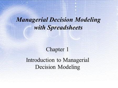 Managerial Decision Modeling with Spreadsheets, 3rd Edition