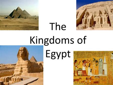 The Kingdoms of Egypt. The First Pharaoh -Menes, the king of Upper Egypt, sent his forces to Lower Egypt and overthrew the king -unified Upper and Lower.