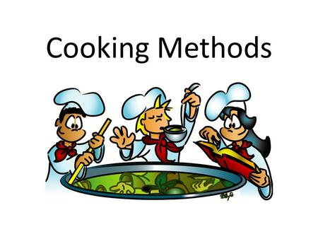 Cooking Methods. Dry Heat Dry Heat: No water is used to cook food because heat is applied directly to the food. This technique helps to retain nutrients,