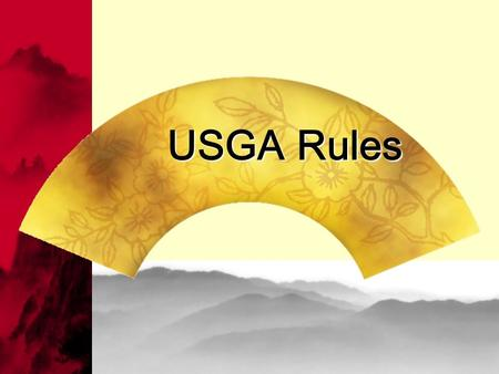 USGA Rules USGA Rules. Show Consideration to the Others.  No disturbance or distraction by moving, talking or making unnecessary noise.  On teeing ground,