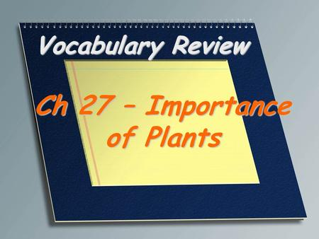 Ch 27 – Importance of Plants