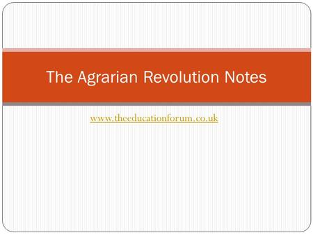 Www.theeducationforum.co.uk The Agrarian Revolution Notes.