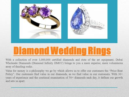 Diamond Wedding Rings With a collection of over 1,000,000 certified diamonds and state of the art equipment, Dubai Wholesale Diamonds (Diamond Infinity.