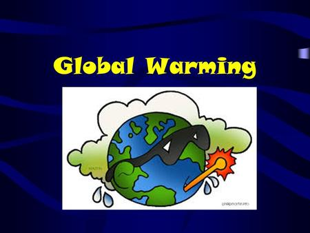 Global Warming. Greenhouse Effect Many of the gasses surrounding the Earth work like glass in a greenhouse.