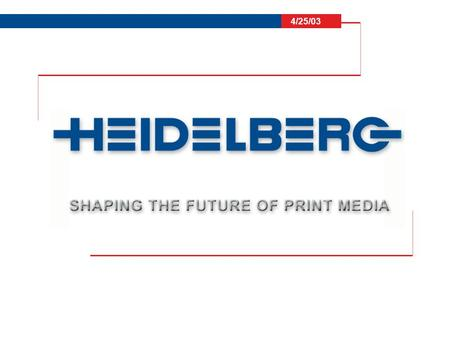 4/25/03. Wolfgang Pfizenmaier rom the Classroom to the Pressroom Education Shapes the Future of Print Media F.