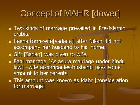 Concept of MAHR [dower] Two kinds of marriage prevailed in Pre-Islamic arabia. Two kinds of marriage prevailed in Pre-Islamic arabia. Beena form-wife[sadaqa]