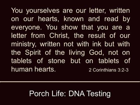 You yourselves are our letter, written on our hearts, known and read by everyone. You show that you are a letter from Christ, the result of our ministry,