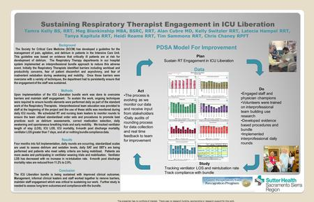 Sustaining Respiratory Therapist Engagement in ICU Liberation Tamra Kelly BS, RRT, Meg Blankinship MBA, BSRC, RRT, Alan Cubre MD, Kelly Switzler RRT, Latecia.