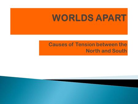 Causes of Tension between the North and South  Identify and describe what factors lead to the tensions between the North and South?