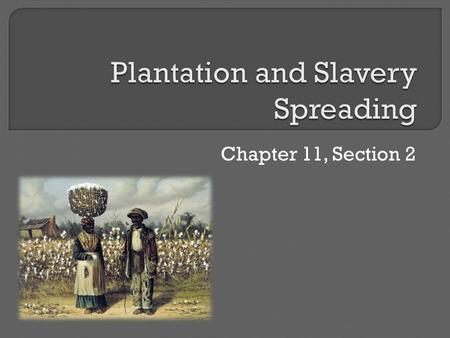 Chapter 11, Section 2.  The industrial revolution increased the number of goods being produced.  It also increased the demand for raw materials.  In.