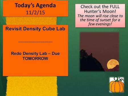 Revisit Density Cube Lab Redo Density Lab – Due TOMORROW