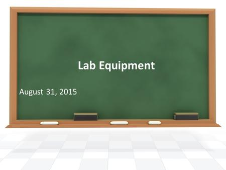 Lab Equipment August 31, 2015.