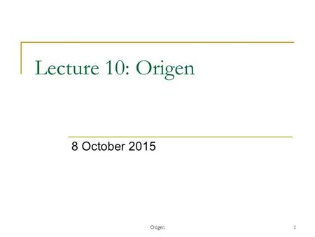 Origen1 Lecture 10: Origen 8 October 2015. Origen 2 Introduction Some Points in Exhortation to Martyrdom Types of exegesis How to Understand Scripture.