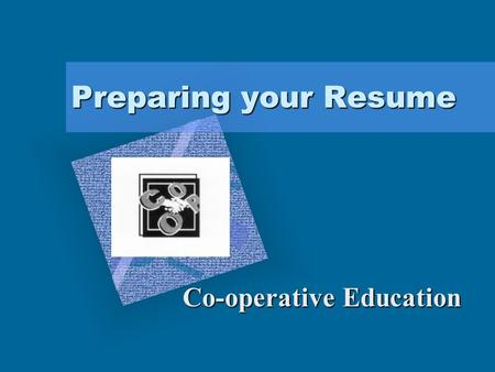 "Preparing your Resume To insert your company logo on this slide From the Insert Menu Select ""Picture"" Locate your logo file Click OK To resize the logo."