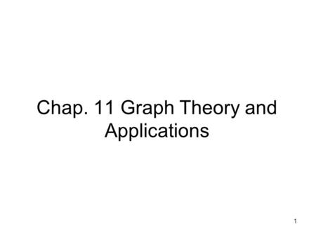 Chap. 11 Graph Theory and Applications 1. Directed Graph 2.