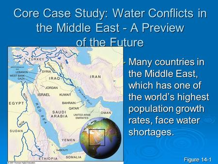 Core Case Study: Water Conflicts in the Middle East - A Preview of the Future  Many countries in the Middle East, which has one of the world's highest.