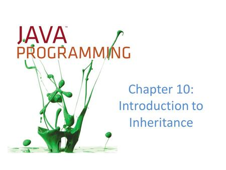 Chapter 10: Introduction to Inheritance. Objectives Learn about the concept of inheritance Extend classes Override superclass methods Call constructors.