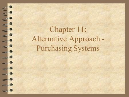 Chapter 11: Alternative Approach - Purchasing Systems.