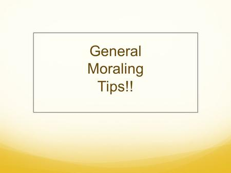 "General Moraling Tips!!. General Moraling Tips ""What if my dancer has a lot of support or pushy friends?"" Sometimes friends know what the dancer needs."