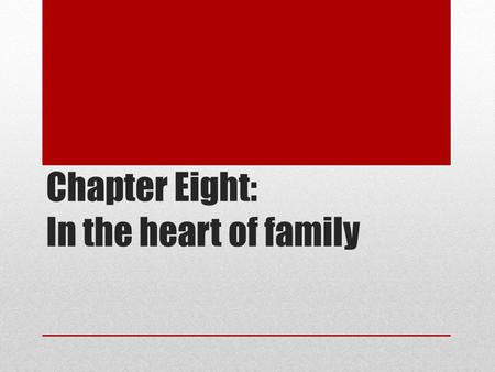 Chapter Eight: In the heart of family. Lesson One: Duties.