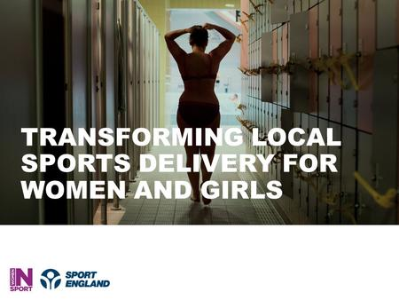 TRANSFORMING LOCAL SPORTS DELIVERY FOR WOMEN AND GIRLS.