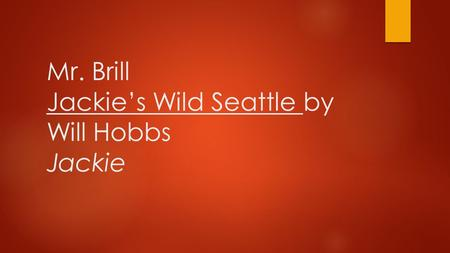 Mr. Brill Jackie's Wild Seattle by Will Hobbs Jackie.