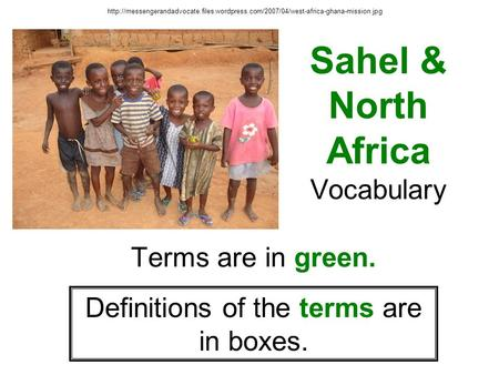 Sahel & North Africa Vocabulary  Terms are in green. Definitions of.