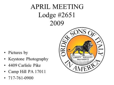 APRIL MEETING Lodge #2651 2009 Pictures by Keystone Photography 4409 Carlisle Pike Camp Hill PA 17011 717-761-0900.
