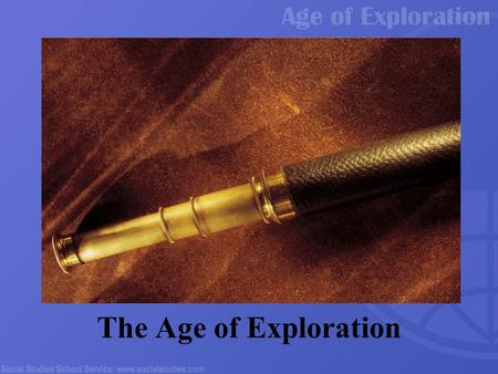 The Age of Exploration. 2 Economic Developments Trade routes expanded Europeans developed a taste for Asian goods The development of banking The Royal.