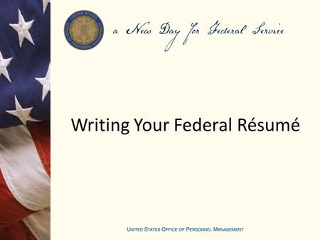 Writing Your Federal Résumé. Job Opportunity Announcement.