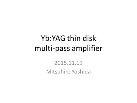 Yb:YAG thin disk multi-pass amplifier