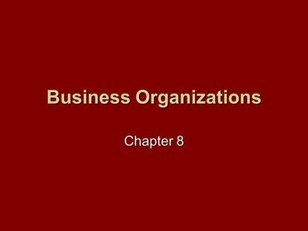 Business Organizations Chapter 8. Standard 14: Students will understand that: Entrepreneurs are people who take the risks of organizing productive resources.