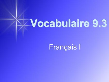 Vocabulaire 9.3 Français I. 2 I've got a little problem.